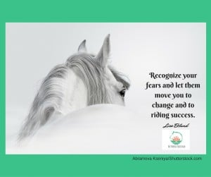 Recognize your fears and let them move you to change and to riding success (1)
